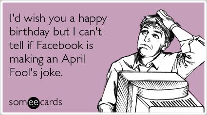 birthday-april-fools-day-ecards-someecards