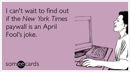 new-yourk-times-paywall-joke-aprils-fool-ecards-someecards