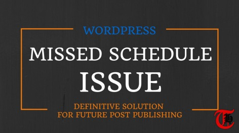 Definitive Solution for WordPress Missed Schedule Issue