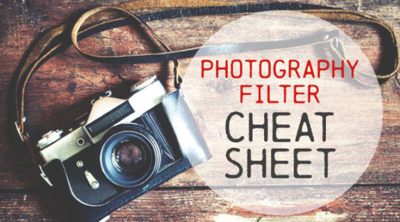 The Photography Filters Cheat Sheet [Infographics]